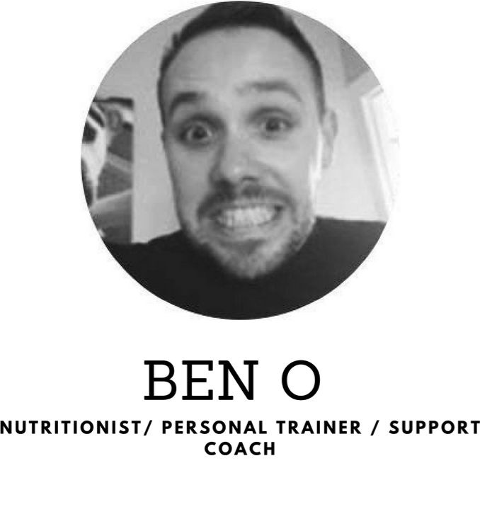 Nutritionist, Personal Trainer, Support Coach - Ben O